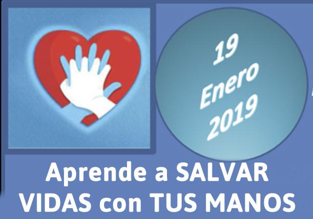 """Curso 19 enero 2019: """"Primeros Auxilios. Reiniciando el latido cardíaco. Tus manos pueden salvar una vida"""""""