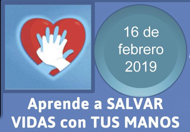 """Curso 16 de febrero 2019: """"Primeros Auxilios. Reiniciando el latido cardíaco. Tus manos pueden salvar una vida"""""""